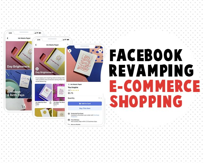 Facebook Revamping E-commerce Shopping